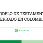 MODELO-DE-TESTAMENTO-CERRADO-EN-COLOMBIA